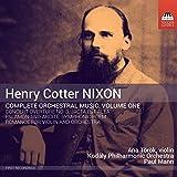 ヘンリー・コッター・ニクソン:管弦楽作品全集 第1集