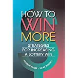 How to Win More: Strategies for Increasing a Lottery Win (English Edition)