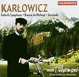 Karlowicz: Rebirth Symphony; Bianca da Molena; Serenade (2004-03-23)