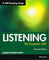 Listening: The Forgotten Skill: A Self-Teaching Guide (Wiley Self-Teaching Guides)