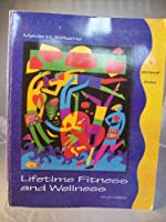 Lifetime Fitness and Wellness: A Personal Choice (Physical Fitness and Wellness)