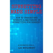 Subnetting Made Simple: How to Understand Subnets & Mastering IP Subnetting for Newbies (Networking, CCNA, Subnetting, Binary)