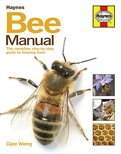 Download Bee Manual: The Complete Step-by-Step Guide to Keeping Bees 0857338099