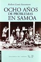 OCHO A¥OS DE PROBLEMAS EN SAMOA