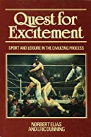 Quest for Excitement: Sport and Leisure in the Civilizing Process