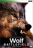 BBC WILDLIFE EXCLUSIVES Wolf Battlefield ウルフ・バトルフィールド [DVD] 画像