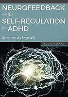 Neurofeedback and Self-Regulation in ADHD (2nd Edition)