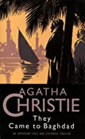 They Came to Baghdad (Agatha Christie Collection S.)