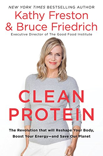 Clean Protein: The Revolution that Will Reshape Your Body, Boost Your Energy?and Save Our Planet (English Edition)