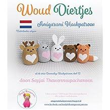 Woud Diertjes: Amigurumi Haakpatroon (Eenvoudige Haakpatronen Book 12) (Dutch Edition)