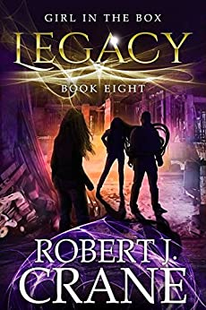 Legacy (The Girl in the Box Book 8) by [Crane, Robert J.]