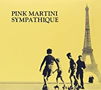 Sympathique by Pink Martini (1997-11-18)