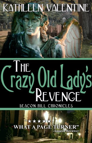 Download The Crazy Old Lady's Revenge: Beacon Hill Chronicles 2 (English Edition) B00BNNINAW