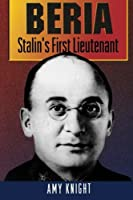 Beria: Stalin's First Lieutenant by Amy Knight(1995-12-11)