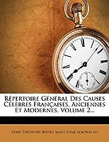 Repertoire General Des Causes Celebres Francaises, Anciennes Et Modernes, Volume 2...