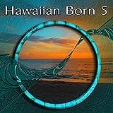 Hawaiian Born 5