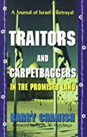 Traitors and Carpetbaggers in the Promised Land: A Journal of Israel's Betrayal