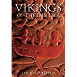 Vikings of the Irish Sea: Conflict and Assimilation Ad 790-1050