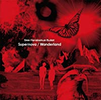 Supernova / Wanderland by 9mm Parabellum Bullet (2008-05-21)
