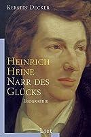 Heinrich Heine: Narr des Gluecks