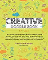 Creative Doodle Book: 40 Exciting Doodle Prompts to Bring Out Creativity in Kids (Ages 5-9)
