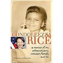 Condoleezza Rice: A Memoir of My Extraordinary, Ordinary Fam