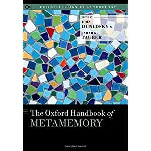 The Oxford Handbook of Metamemory (Oxford Library of Psychology)