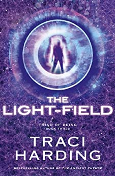 The Light-field (Triad of Being: Book Three) by [Harding, Traci]