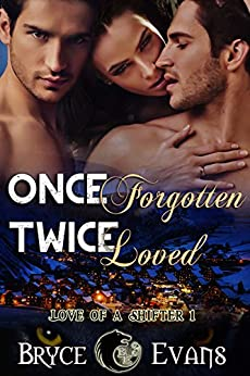 Once Forgotten Twice Loved (Love of a Shifter Book 1) by [Evans, Bryce]