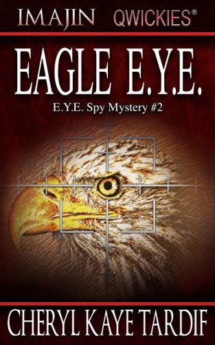 Download Eagle E.Y.E. (E.Y.E. Spy Mystery) 1772233153