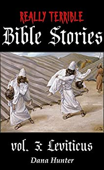 [Hunter, Dana]のReally Terrible Bible Stories vol. 3: Leviticus (English Edition)