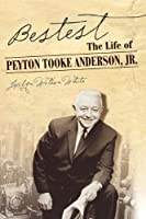 Bestest: The Life of Peyton Tooke Anderson, Jr.
