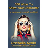 366 Ways To Know Your Character: A Romance In A Month Daily Writing Workbook (English Edition)