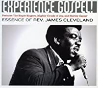Experience Gospel: Essence of Rev James Cleveland