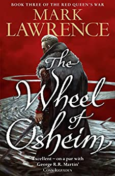 The Wheel of Osheim (Red Queen's War, Book 3) by [Lawrence, Mark]