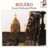 ボレロ~フランス管弦楽名曲集