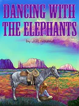Dancing With The Elephants by [Ireland, Jill]