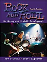 Rock and Roll: Its History and Stylistic Development (4th Edition)