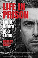 Life in Prison: Eight Hours at a Time