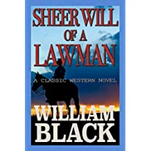 Sheer Will of a Lawman (A Classic Western Novel)