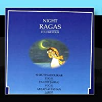 Night Ragas - Volume 4 by Shahid Parvez, Shruti Sadolikar Rajan & Sajan Mishra