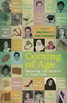 Coming of Age: Growing Up Muslim in Australia by [Pajalic, Amra, Divaroren, Demet]