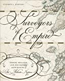 Surveyors of Empire: Samuel Holland, J. F. W. Des Barres, and the Making of the Atlantic Neptune (Carleton Library Series)
