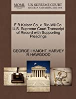 E B Kaiser Co. V. Ric-Wil Co. U.S. Supreme Court Transcript of Record with Supporting Pleadings