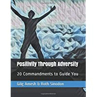 Positivity Through Adversity: 20 Commandments to Guide You