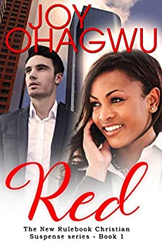 Red- The New Rulebook Christian Suspense Series- Book 1 (The New Rulebook Christian Mystery) by [Ohagwu, Joy]