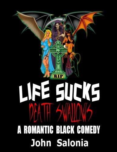 Life Sucks, Death Swallows: A ...