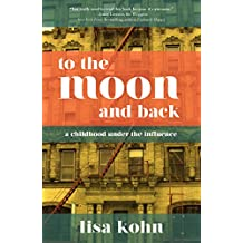 To the Moon and Back: A Childhood Under the Influence