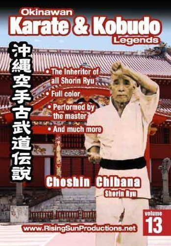 Okinawan Karate & Kobudo legends 13 Chosen Chibana Shorin Ryu by Chosen Chibana