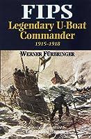Fips Legendary U-boat Commander